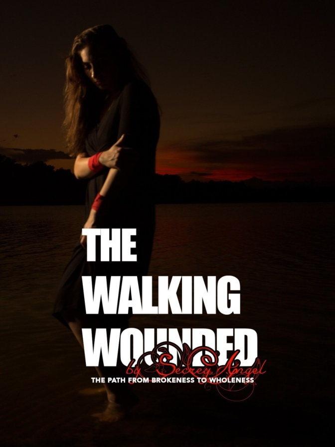 THE WALKING WOUNDED: The Path from Brokenness to Wholeness