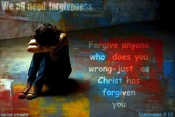 Source: http://darrellcreswell.wordpress.com/2013/01/17/forgiveness-bible-verses-lessons-learned-self-righteous/
