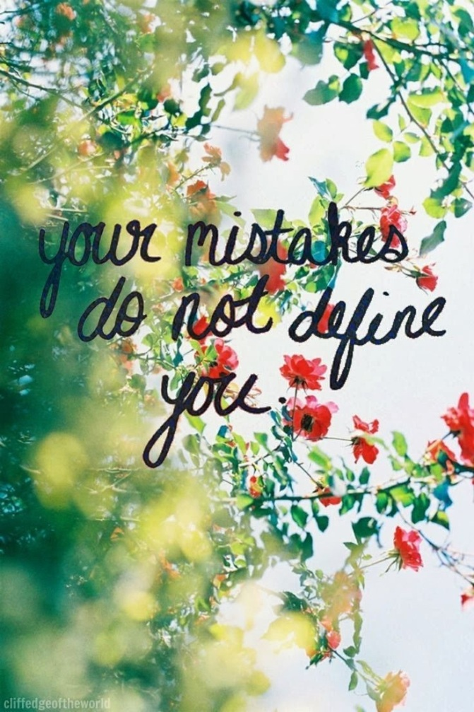 Our Mistakes Do Not Define Us