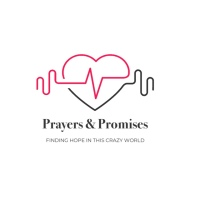 Prayers and Promises | Finding Hope in This Crazy World